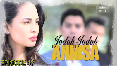 Tonton Drama Jodoh-Jodoh Annisa Episod 48