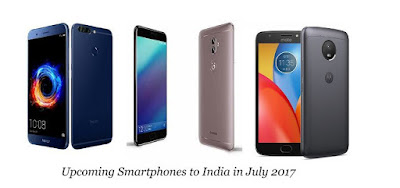 Upcoming Smartphone expected to launch in India in July 2017