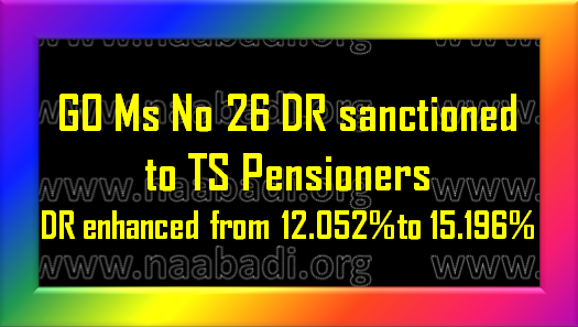 GO Ms No 26 - Dearness Relief sanctioned to Pensioners in TS(www.naabadi.org)