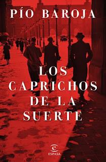 """""""Los caprichos de la suerte"""" - Pío Baroja"""