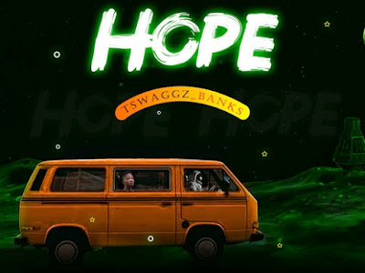 DOWNLOAD MP3: Tswaggz Banks - Hope