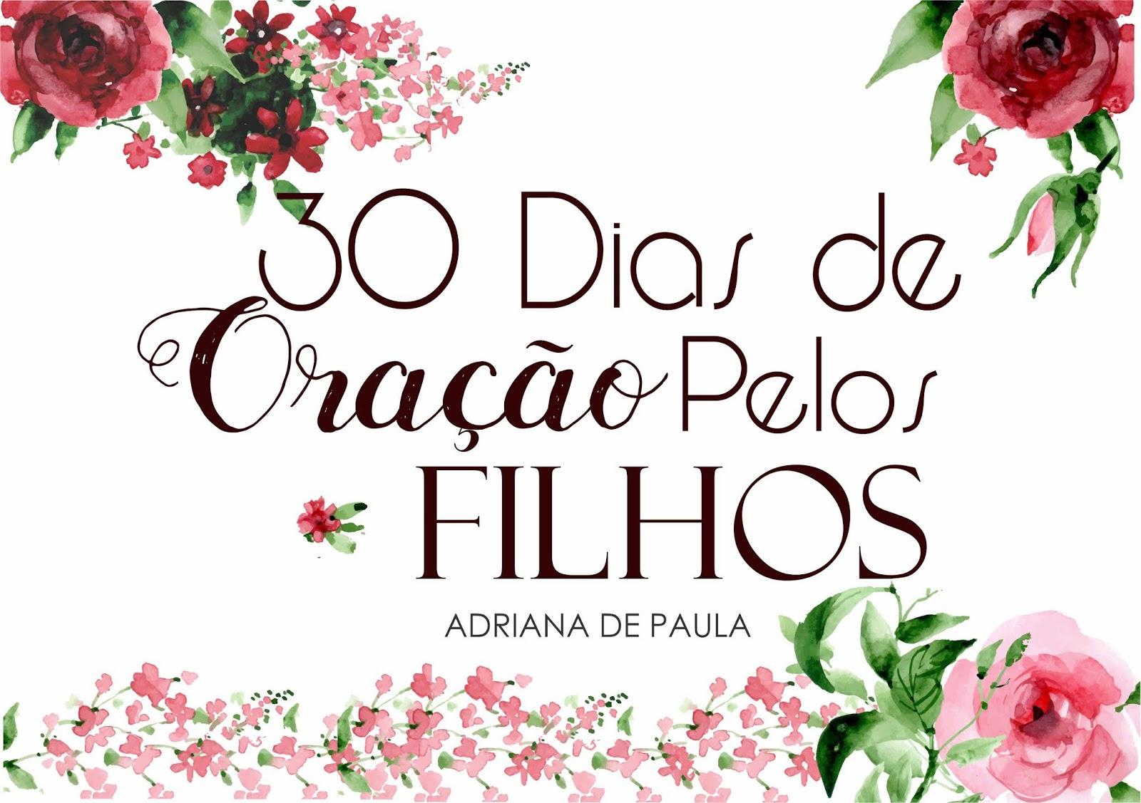 desafio 30 dias de oraÇÃo pelos filhos adriana de paula