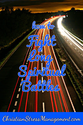 Christian spiritual warfare blog post How to fight long spiritual battles