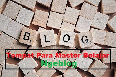 Tempat Para Master Belajar Ngeblog