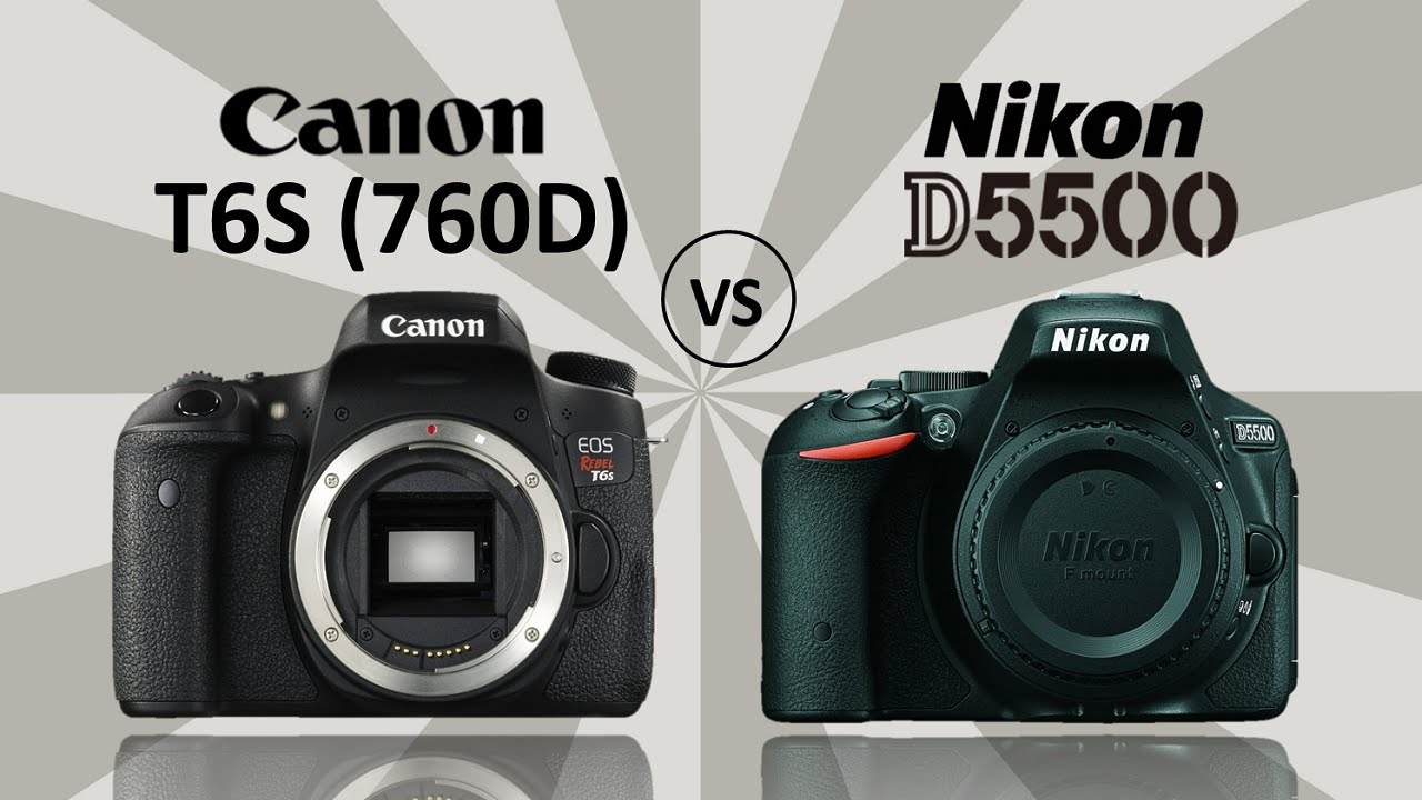 Camera And Gadget Tips Full Hd Video Dslr Canon Eos 750d Vs Nikon 760d D5500 Specs