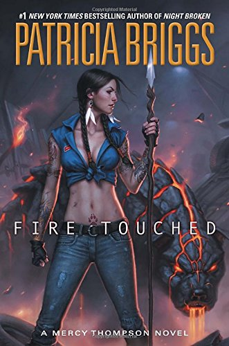 Fire Touched (A Mercy Thompson Novel) by Patricia Briggs