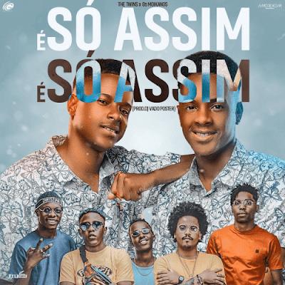 The Twins - É Só Assim (feat. Os Moikanos) [Baixar Afro House] 2020
