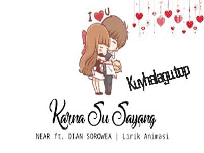 Karna Su Sayang - Near ft. Dian Sorowea mp4