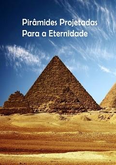 Pirâmides Projetadas Para a Eternidade Torrent Download