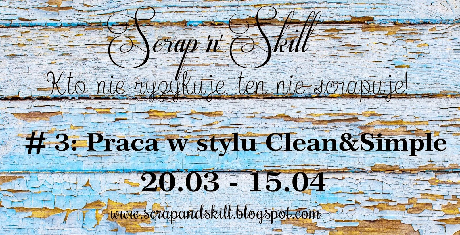 http://scrapandskill.blogspot.ie/2015/03/wyzwanie-3-clean-simple.html