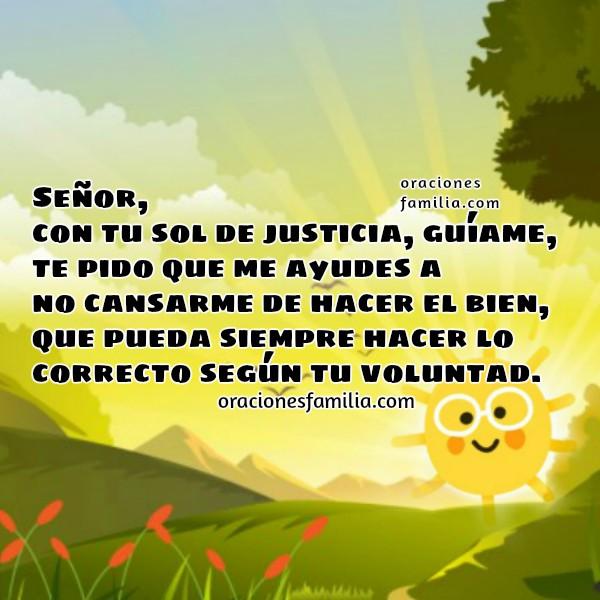 Oraciones cortas para la mañana. Oración Cristiana de un Bendecido Día. Imagen cristiana con mensaje de hacer el bien por Mery Bracho.