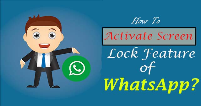 How to Activate WhatsApp Screen Lock Feature ? (2019)