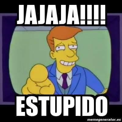 JAJAJ Estupido (Simpsons)
