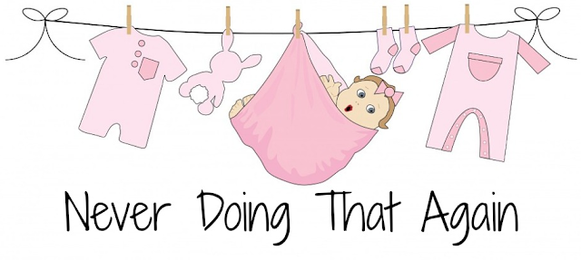 Never doing that again text with pink baby clothes on a washing line.