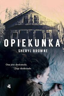 [ZAPOWIEDŹ] Opiekunka - Sheryl Browne