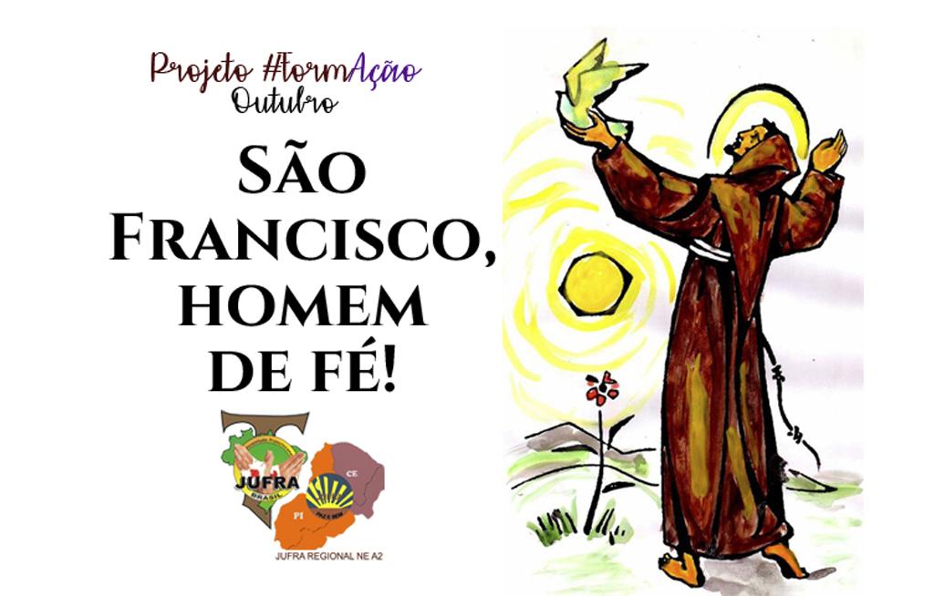 Projeto #FormAção: São Francisco, homem de fé