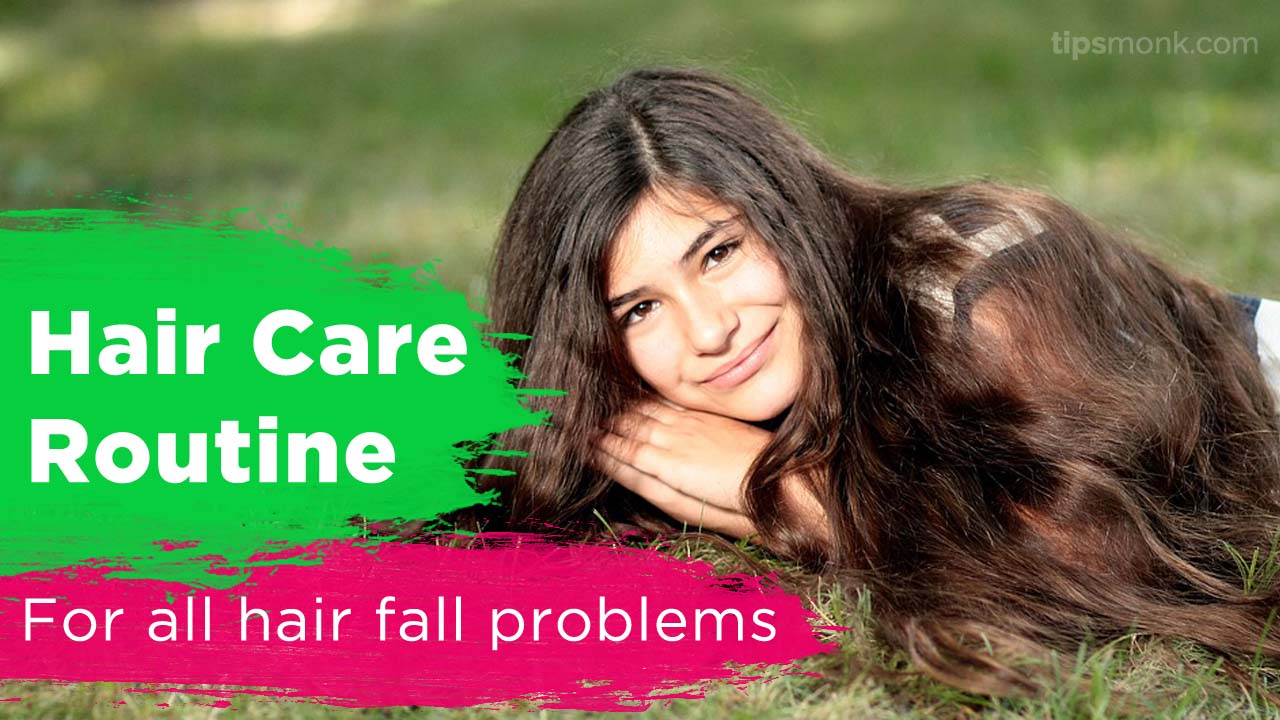 Hair care routine for all hair problems like hair fall - Tipsmonk