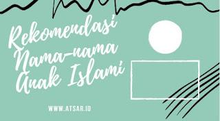 Rekomendasi Nama-nama Anak Islam