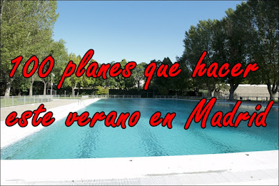 100 planes que hacer este verano en Madrid