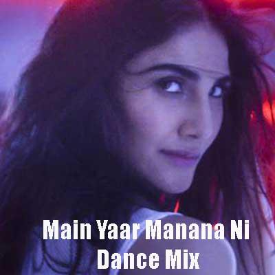 Main Yaar Manana Ni Song - Dance Mix Song Lyrics From Daag