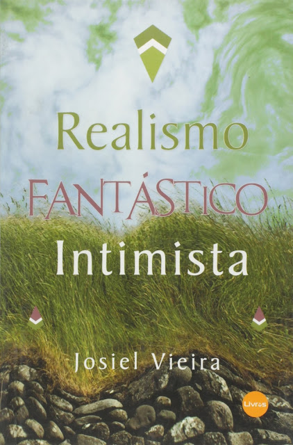 REALISMO FANTÁSTICO INTIMISTA Josiel Vieira Araújo