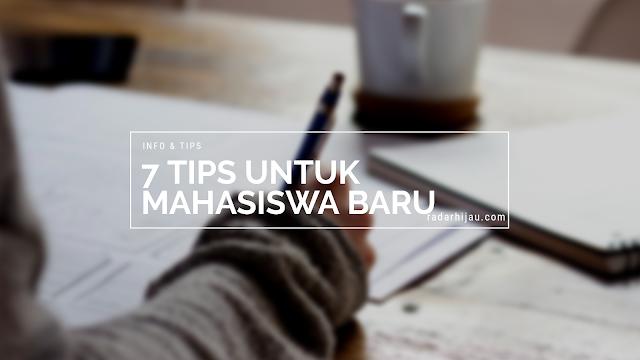 7 TIPS UNTUK MAHASISWA BARU
