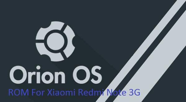 [6.0.1] OrionOS 2.6.1 ROM For Xiaomi Redmi Note 3G [MT6592]