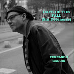 FERNANDO GARCÍN - Days of the fall (sin detenerse) (Álbum, 2019)