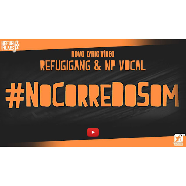 REFUGIGANG & NP VOCAL - #NoCorreDoSom