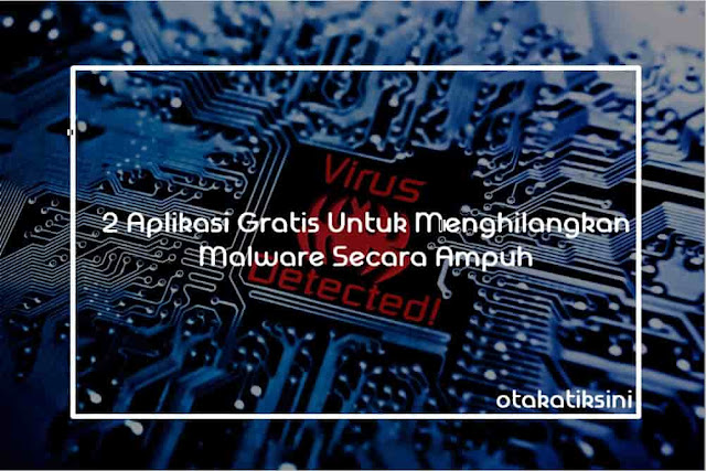 Cara Menghilangkan Malware Secara Ampuh