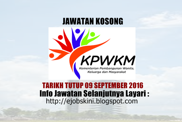 jawatan kosong Kementerian Pembangunan Wanita, Keluarga dan Masyarakat (KPWKM) 2016