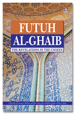 Futuh Al Ghaib   The Revelation in the Unseen By Abdul Qadir Jilani Futuh Al Ghaib   The Revelation in the Unseen