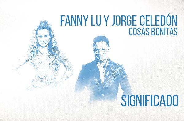 Cosas Bonitas significado de la canción Fanny Lu Jorge Celedón.