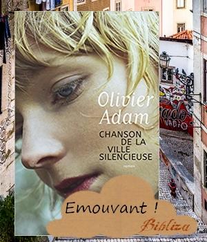 Chanson de la ville silencieuse Olivier Adam Flammarion 2018 chanteur quête fille Lisbonne Alfama