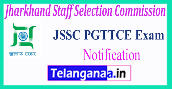 JSSC PGTTCE Jharkhand Staff Selection Commission Notification 2017