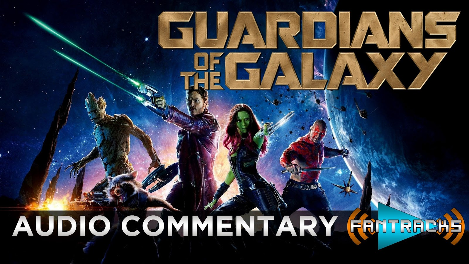 FanTracks Guardians of the Galaxy audio commentary
