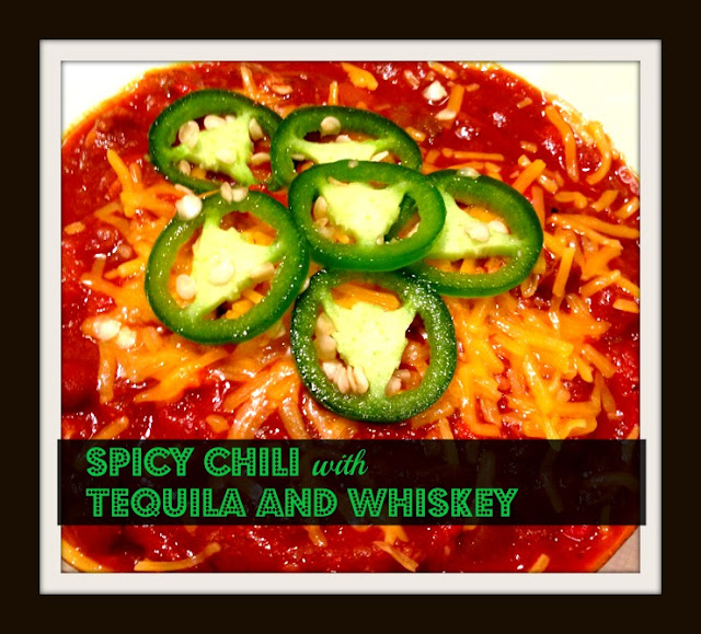 Living Colorfully: Spicy Chili With Tequila And Whiskey