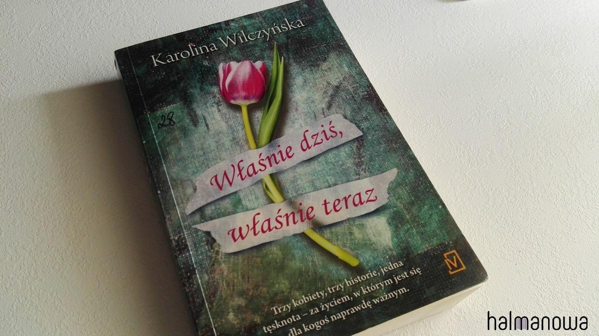 """""""Wlasnie dzis, wlasnie teraz"""", Karolina Wilczynska"""
