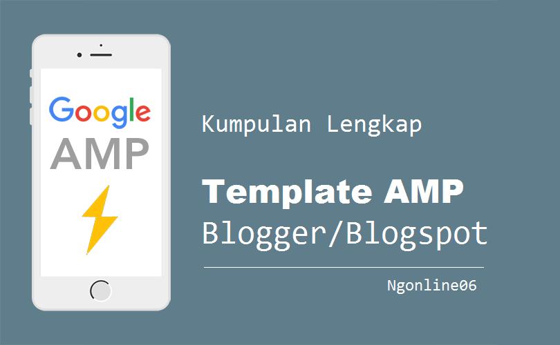 Kumpulan Template AMP Blogspot/Blogger [GRATIS]
