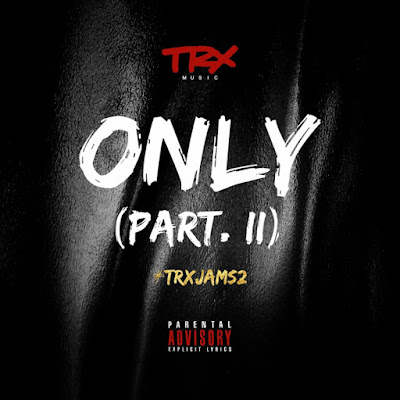 Trx Music – Only (Part. II) 2018