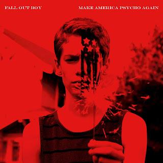 [Album] Make America Psycho Again - Fall Out Boy