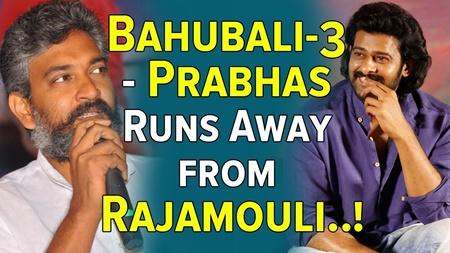 Bahubali-3 – Prabhas Runs Away from Rajamouli..!