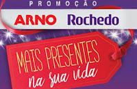Promoção Arno Rochedo Mais Presente na sua Vida promocaoarnoerochedo.com.br