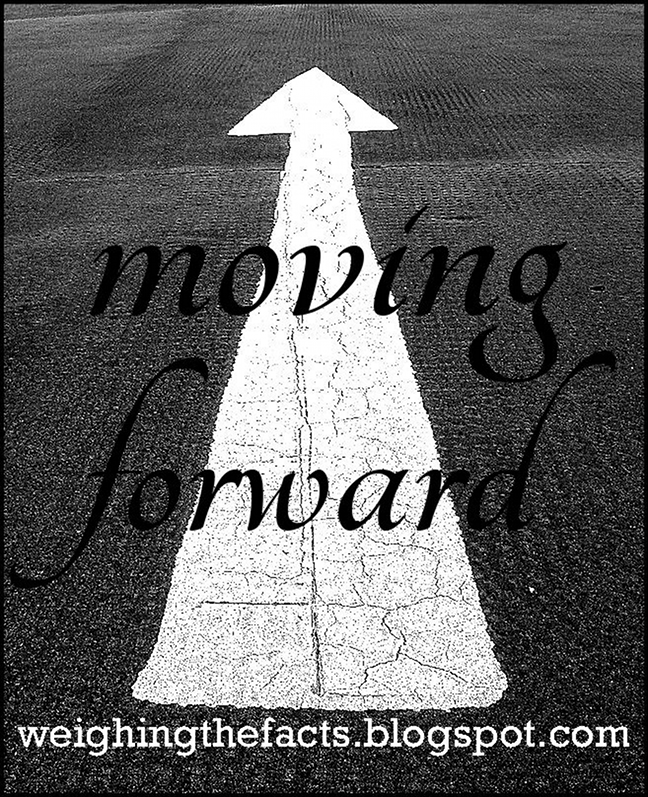 Positive Quotes On Moving Forward: Weighing The Facts: Inspirational Recovery Quotes: Moving