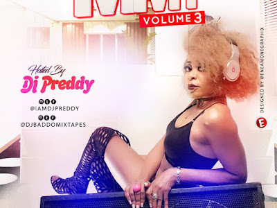 [MIXTAPE]: Dj Preddy MMT Mix Vol. 3