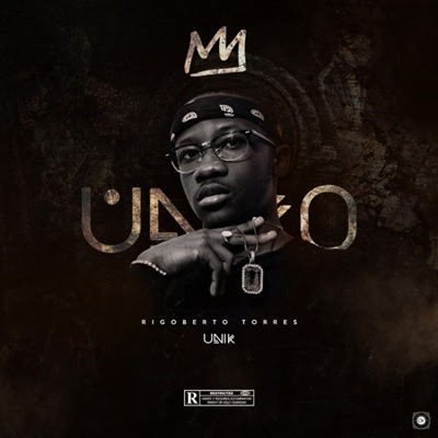 Rigoberto Torres - UNIKO (Mixtape) [DOWNLOAD]