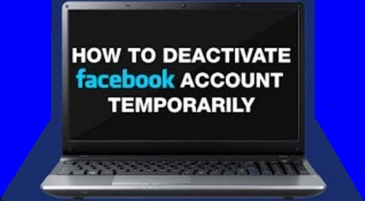 How Do You Temporarily Deactivate Facebook Account