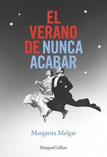 El verano de nunca acabar de Margarita Melgar [Harper Collins]