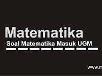 Contoh Soal Matematika Masuk UGM