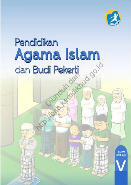 Download Buku Siswa Kurikulum 2013 SD Kelas 5 Mata Pelajaran Pendidikan Agama Islam dan Budi Pekerti